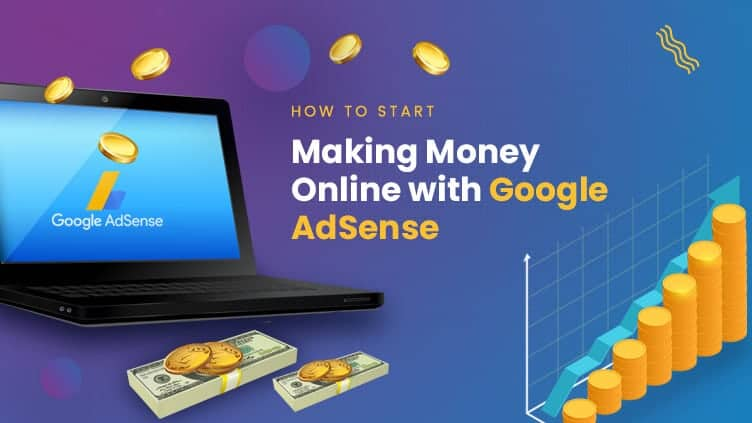 How To Start Making Money Online With Google AdSense (Ultimate Guide For 2020 & Beyond)